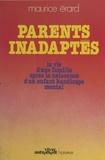 Maurice Erard - Parents inadaptés - La vie d'une famille après la naissance d'un enfant handicapé mental.