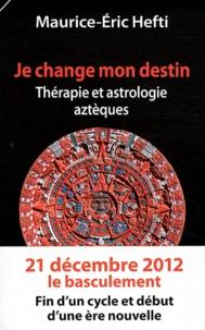 Je change mon destin - Thérapie et astrologie aztèques.pdf