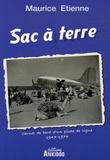 Maurice Etienne - Sac à terre - Carnet de bord d'un pilote de ligne 1947-1976.