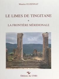Maurice Euzennat et Georges Souville - Le Limes de Tingitane (1) - La frontière méridionale.