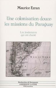Deedr.fr Une colonisation douce : les missions du Paraguay - Les lendemains qui ont chanté Image