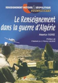 Maurice Faivre - Le renseignement dans la guerre d'Algérie.