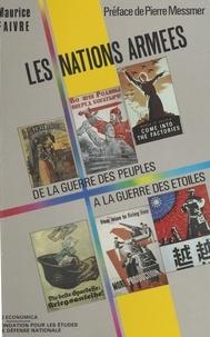Maurice Faivre - Les Nations armées - De la guerre des peuples à la guerre des étoiles.