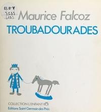 Maurice Falcoz - Troubadourades.