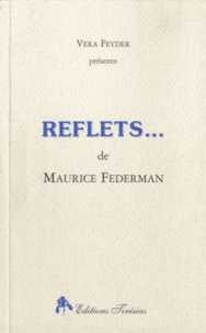 Maurice Federman - Reflets....