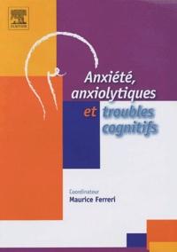 Maurice Ferreri - Anxiété, anxiolytiques et troubles cognitifs.