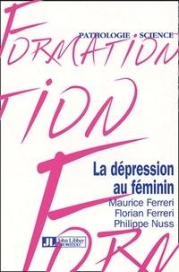 Maurice Ferreri et Florian Ferreri - La dépression au féminin.