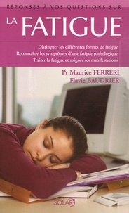 Maurice Ferreri et Flavie Baudrier - La fatigue.