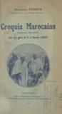 Maurice Ferrus et  Feret et Fils - Croquis marocains, nombreuses illustrations - Avec deux lettres de M. le Maréchal Lyautey.