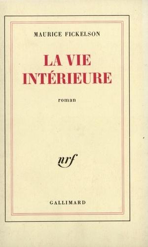 Maurice Fickelson - La vie intérieure.