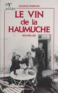 Maurice Fombeure - Le vin de la Haumuche - Nouvelles.