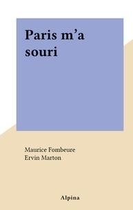 Maurice Fombeure et Ervin Marton - Paris m'a souri.