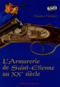 Larmurerie de Saint-Etienne au XXe siècle - Mémoires de la culture et des tehniques dun métier.pdf