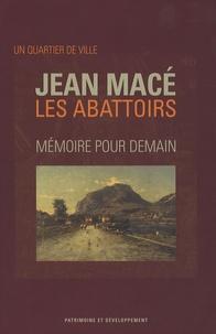 Maurice Fournier - Un quartier de ville Jean Macé Les Abattoirs - Mémoire pour demain.