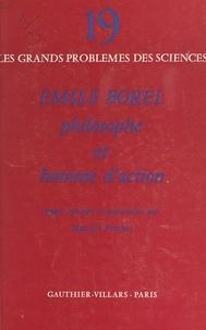 Maurice Fréchet et P. Février - Émile Borel, philosophe et homme d'action.