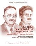Maurice Fréchet et Maurice Halbwachs - Le calcul des probabilités à la portée de tous - Edition critique commentée par Éric Brian, Hugo Lavenant et Laurent Mazliak.