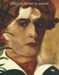 Maurice Fréchuret et Elisabeth Pacoud-Rème - Chagall devant le miroir - Autoportraits, couples et apparitions.