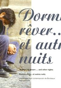 Maurice Fréchuret et François Poisay - Dormir, rêver ... et autres nuits - Edition bilingue français-anglais.