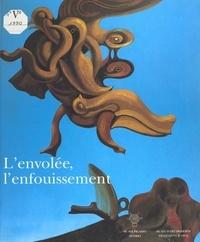 Maurice Fréchuret - L'envolée, l'enfouissement - Histoire et imaginaire aux temps précaires du XXe siècle.