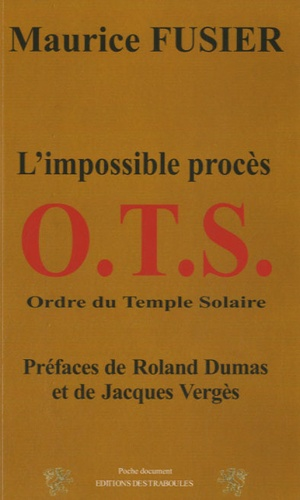 Maurice Fusier - OTS - L'impossible procès.