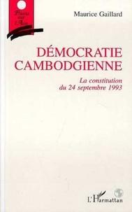 Maurice Gaillard - Démocratie cambodgienne - La constitution du 24 septembre 1993.