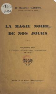Maurice Garçon - La magie noire de nos jours - Conférence faite à l'Institut métapsychique international en 1929.