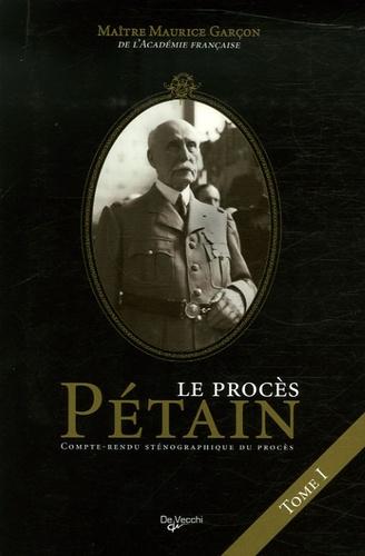 Maurice Garçon - Le procès du Maréchal Pétain - Compte-rendu sténographique Tome 1.