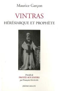 Maurice Garçon - Vintras - Hérésiarque et prophète.