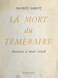 Maurice Garçot et Michel Jamar - La mort du téméraire.