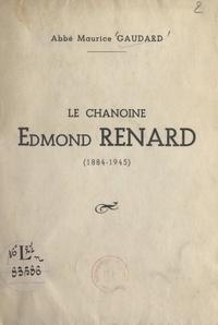 Maurice Gaudard - Le chanoine Edmond Renard (1884-1945).