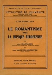 Maurice Gaudefroy-Demombynes et Jean Chantavoine - L'Ere romantique - tome 3 - Le Romantisme dans la musique européenne.