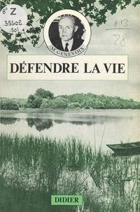 Maurice Genevoix et Daniel Oster - Défendre la vie.