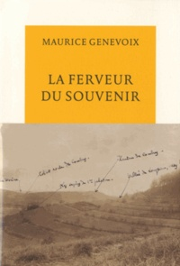 Maurice Genevoix - La ferveur du souvenir.