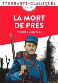 Maurice Genevoix - La Mort de près.