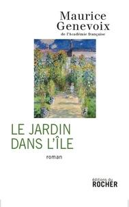 Maurice Genevoix - Le Jardin dans l'île.