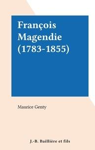 Maurice Genty - François Magendie (1783-1855).