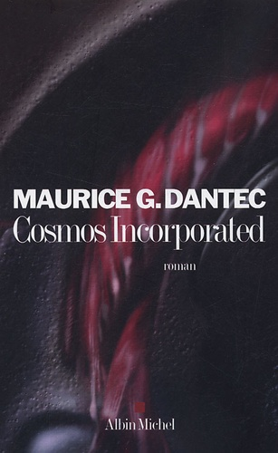 Maurice Georges Dantec - Cosmos Incorporated.