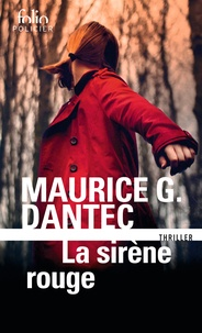 Maurice Georges Dantec - La sirène rouge.