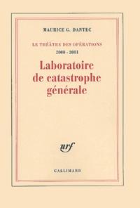Maurice Georges Dantec - Laboratoire de catastrophe générale - Journal métaphysique et polémique 2000-2001.
