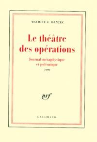 Maurice Georges Dantec - Le théâtre des opérations - Journal métaphysique et polémique 1999.