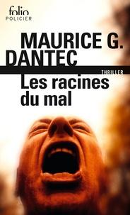 Maurice Georges Dantec - Les racines du mal.
