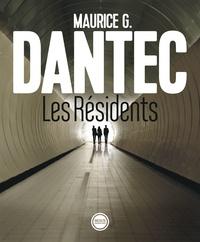 Maurice Georges Dantec - Les Résidents.