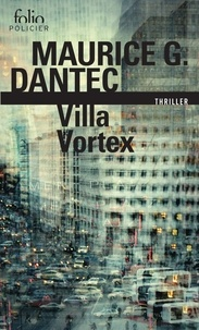 Maurice Georges Dantec - Villa Vortex.