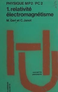 Maurice Gerl et Christian Janot - Physique MP2-PC2 (1). Relativité, électromagnétisme.