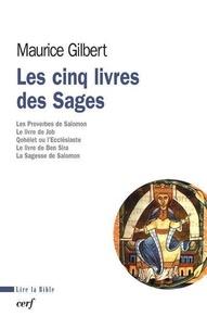 Maurice Gilbert - Les cinq Livres des Sages - Proverbes, Job, Qohélet, Ben Sira, Sagesse.