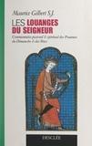 Maurice Gilbert et Claude Wiéner - Les louanges du Seigneur - Commentaire pastoral et spirituel des Psaumes du dimanche et des fêtes.