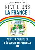 Maurice Gillard - Réveillons la France ! - Avec les valeurs de l'écologie universelle.