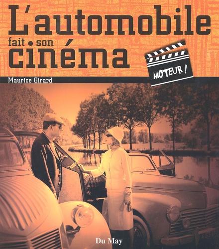 Maurice Girard - L'automobile fait son cinéma - Moteur !.
