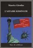 Maurice Girodias - L'affaire Kissinger - Précédé de Girodias, l'insoumis.