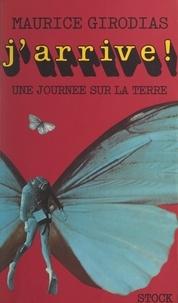 Maurice Girodias - Une journée sur la terre (1). J'arrive !.